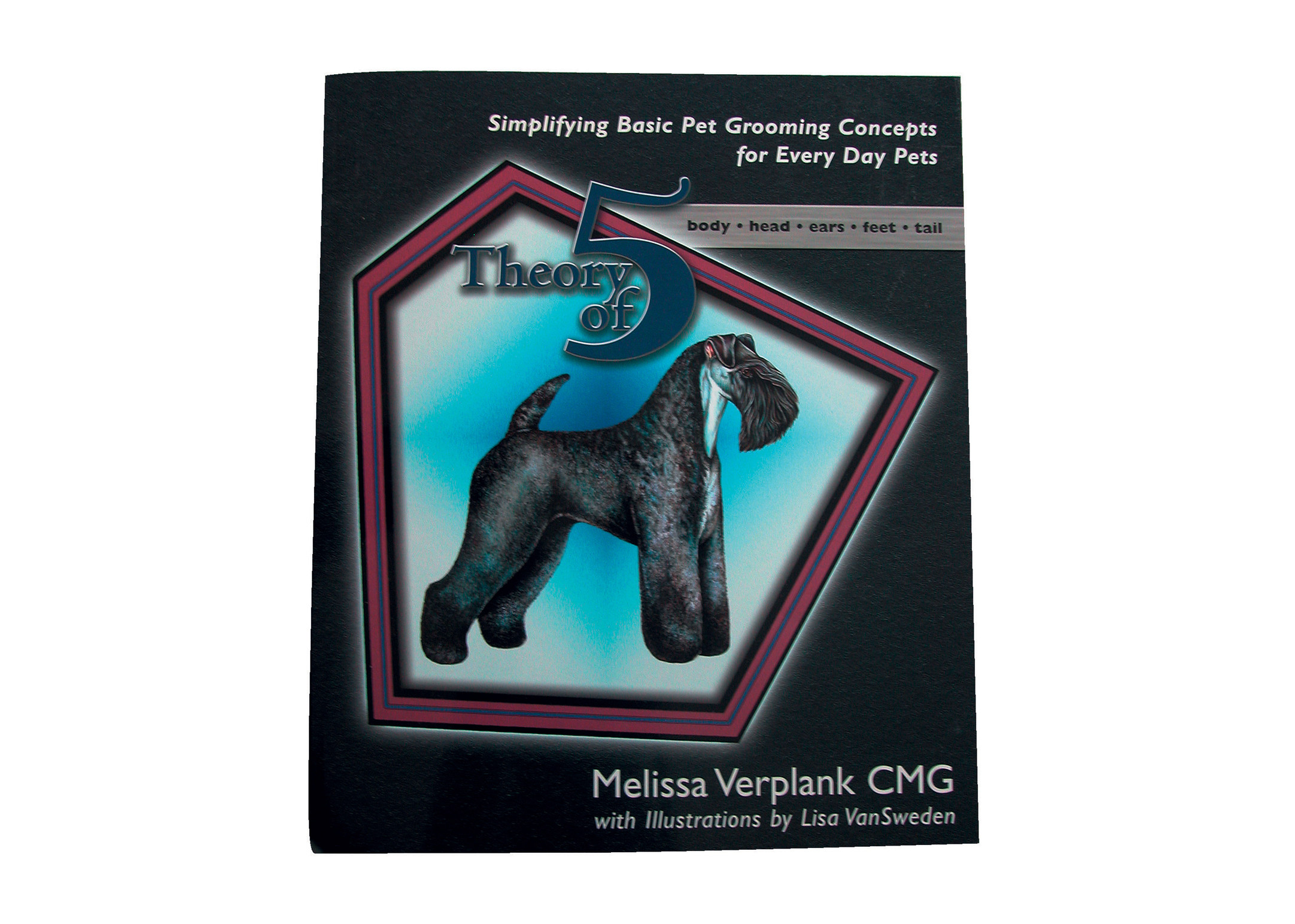 Melissa Verplank Theory of 5 Pet Grooming Manual Educational Book